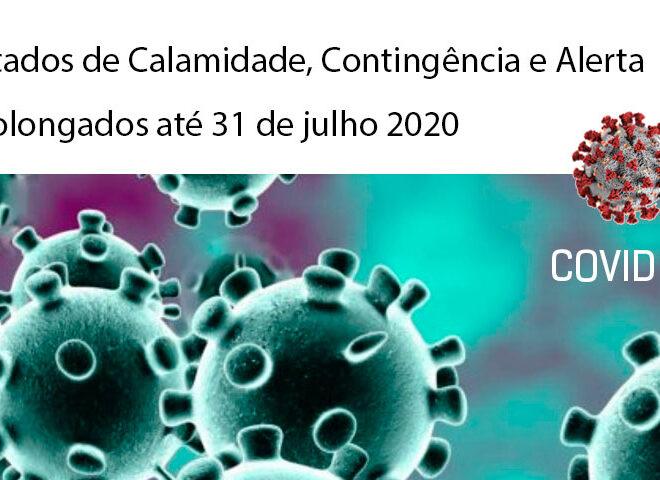 Estados de Calamidade, Contingência e Alerta prolongados até 31 de julho 2020
