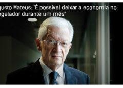 Augusto Mateus: É possível deixar a economia no congelador durante um mês