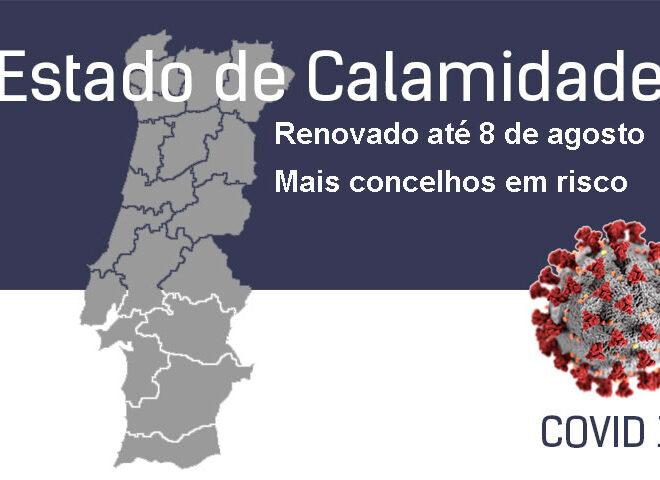 Estado de Calamidade renovado até 8 de agosto. Mais concelhos em risco
