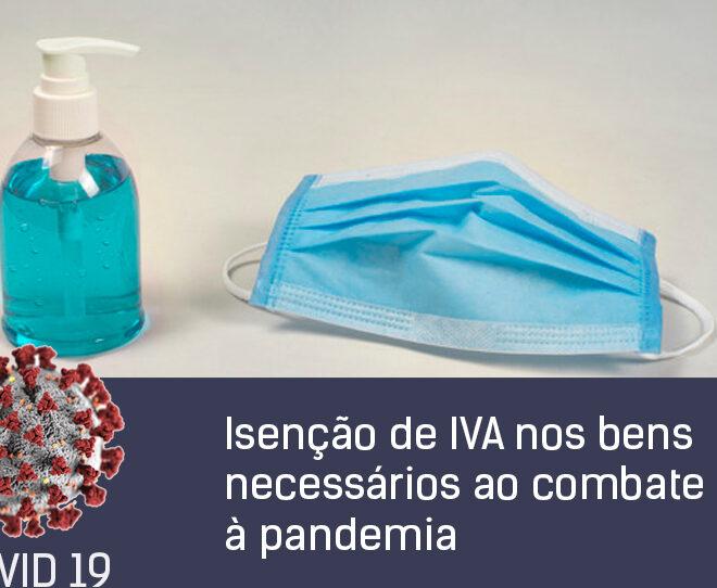 Isenção de IVA nos bens necessários ao combate à pandemia até 30 abril 2021