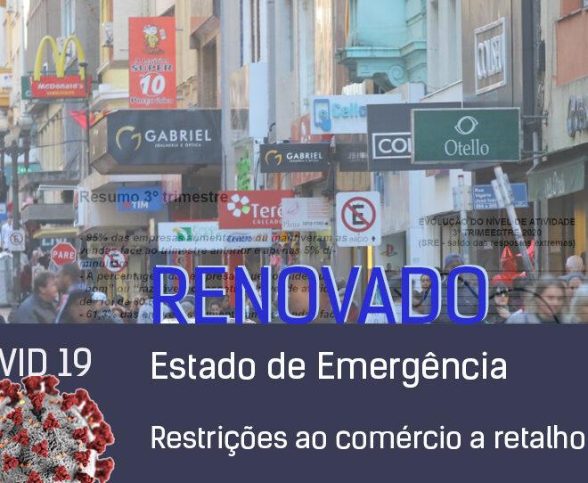 Estado de Emergência renovado. Restrições ao comércio a retalho